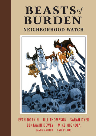 Beasts of Burden Volume 2: Neighborhood Watch by Evan Dorkin, Sarah Dyer and Mike Mignola