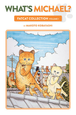 What's Michael?: Fatcat Collection Volume 1 by Makoto Kobayashi