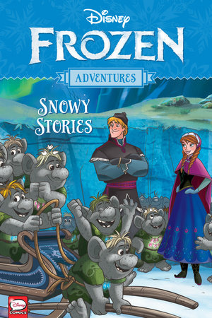 Disney Frozen Adventures: Snowy Stories by Alessandro Ferrari, Tea Orsi and Various