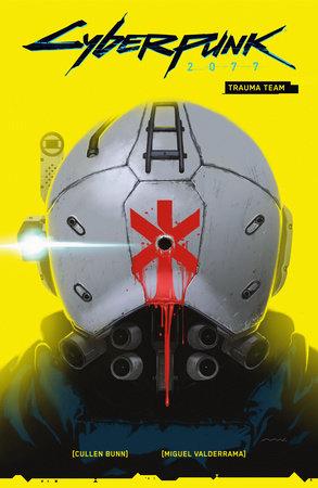 Cyberpunk 2077 Volume 1: Trauma Team by Cullen Bunn
