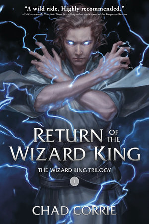 Return of the Wizard King: The Wizard King Trilogy   Book One by Chad Corrie