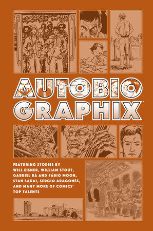 Autobiographix (Second Edition) by Will Eisner, William Stout, Gabriel Ba, Fabio Moon and Stan Sakai