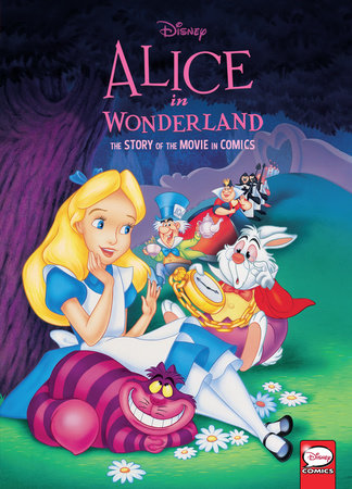 Disney Alice in Wonderland: The Story of the Movie in Comics by Disney