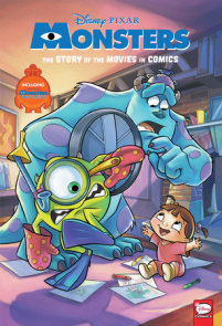Disney/PIXAR Monsters Inc. and Monsters University: The Story of the Movies in Comics