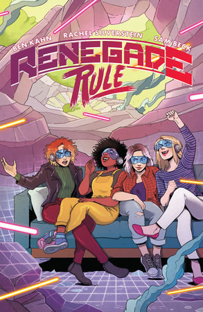 Renegade Rule by Ben Kahn and Rachel Silverstein