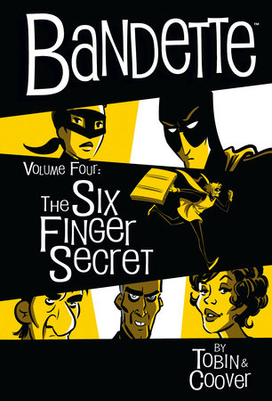 Bandette Volume 4: The Six Finger Secret by Paul Tobin