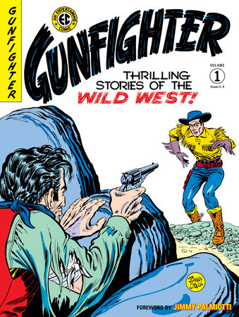 The EC Archives: Gunfighter Volume 1 by Gardner Fox