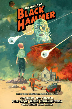 The World of Black Hammer Library Edition Volume 3 by Jeff Lemire and Tate Brombal