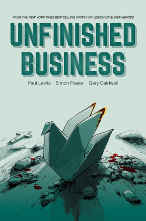 Unfinished Business by Paul Levitz