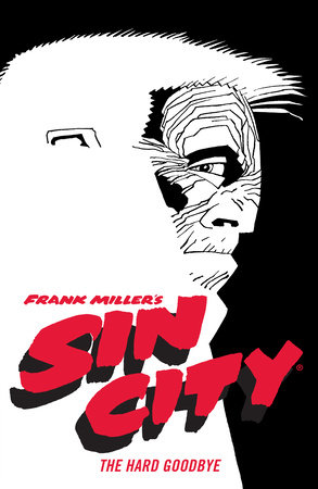 Frank Miller's Sin City Volume 1: The Hard Goodbye (Fourth Edition) by Frank Miller