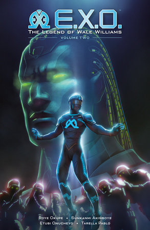 E.X.O.: The Legend of Wale Williams Volume 2 by Roye Okupe