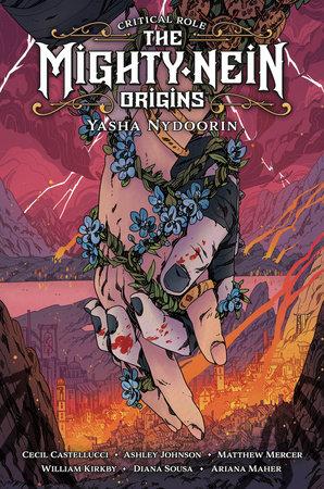 Critical Role: The Mighty Nein Origins--Yasha Nydoorin by Cecil Castellucci