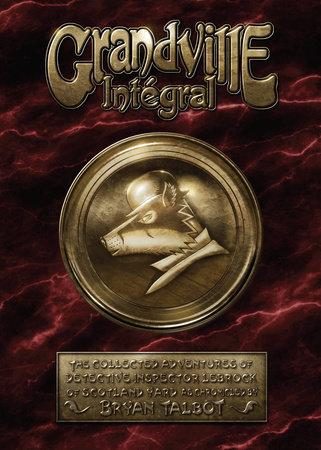 Grandville Integral by Bryan Talbot