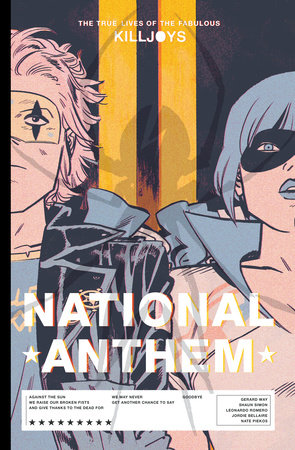 The True Lives of the Fabulous Killjoys: National Anthem Library Edition  by Gerard Way and Shaun Simon