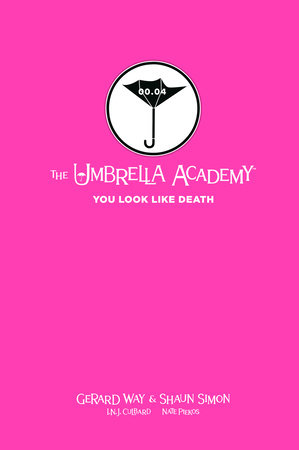 Tales from the Umbrella Academy: You Look Like Death Library Edition by Gerard Way and Shaun Simon