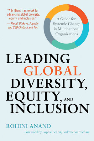 Leading Global Diversity, Equity, and Inclusion by Rohini Anand