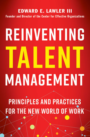 Reinventing Talent Management by Edward E. Lawler