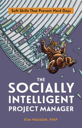 The Socially Intelligent Project Manager by Kim Wasson