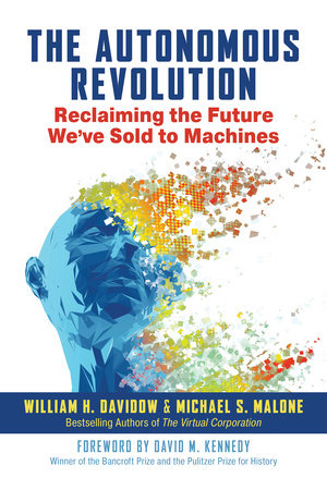 The Autonomous Revolution by William H. Davidow and Michael S. Malone