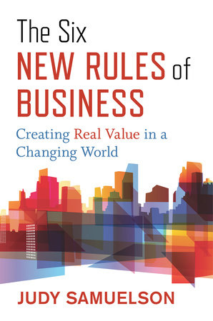 The Six New Rules of Business by Judy Samuelson