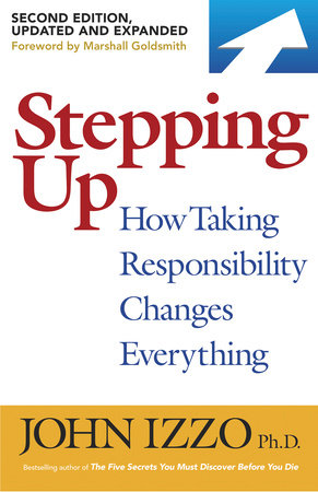 Stepping Up, Second Edition by John B. Izzo