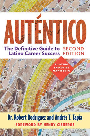 Auténtico, Second Edition by Dr. Robert Rodriguez and Andrés T. Tapia
