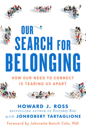 Our Search for Belonging by Howard J. Ross and JonRobert Tartaglione