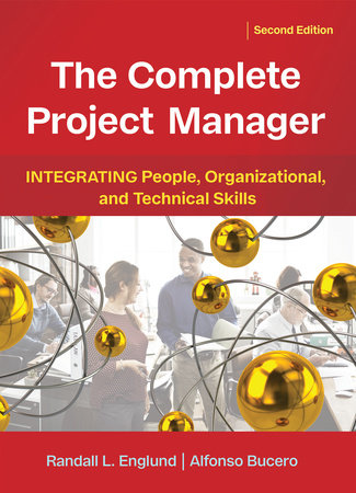 The Complete Project Manager by Randall Englund and Alfonso Bucero