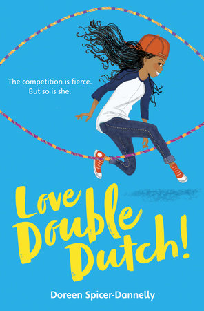 Love Double Dutch! by Doreen Spicer-Dannelly