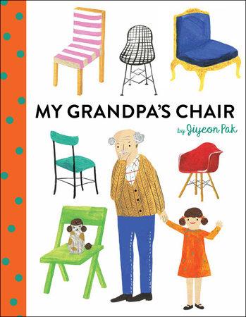 My Grandpa's Chair by Jiyeon Pak