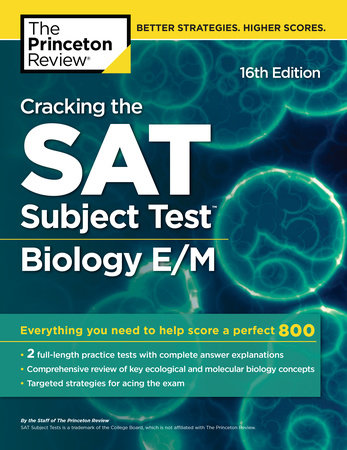 Cracking the SAT Subject Test in Biology E/M, 16th Edition by The Princeton Review