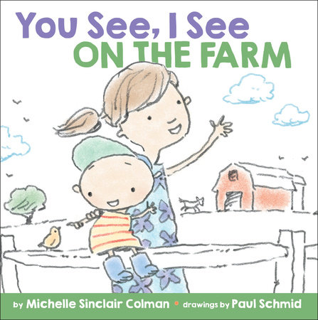 You See, I See: On the Farm by Michelle Sinclair Colman; illustrated by Paul Schmid