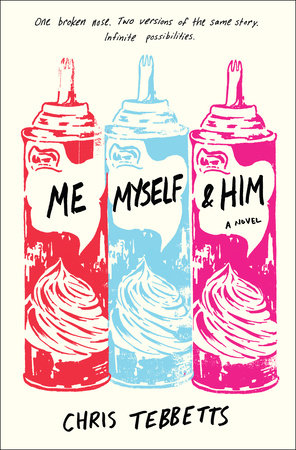 Me Myself & Him by Chris Tebbetts