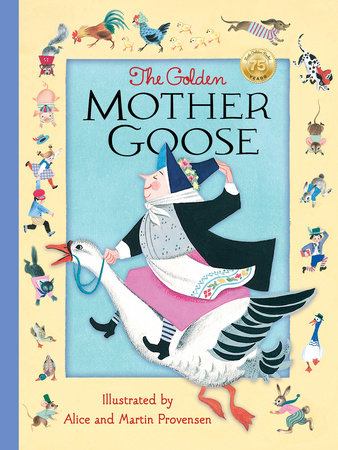 The Golden Mother Goose by Alice Provensen and Martin Provensen