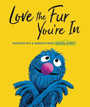 Love the Fur You're In (Sesame Street) by Random House