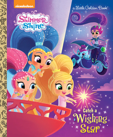Catch a Wishing Star (Shimmer and Shine) by Tex Huntley