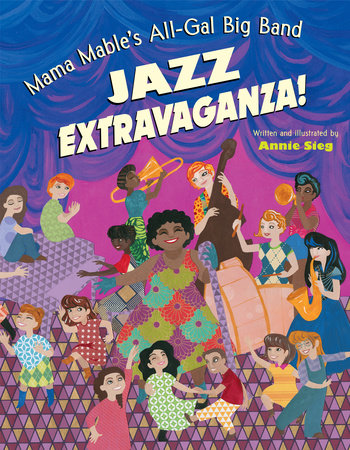 Mama Mable's All-Gal Big Band Jazz Extravaganza! by Annie Sieg