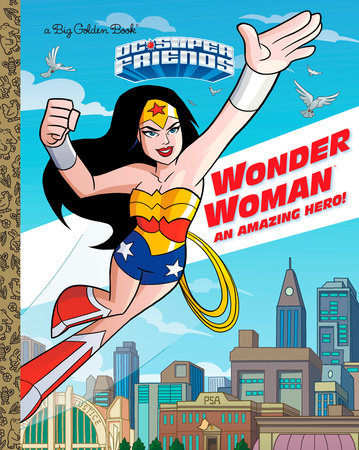 Wonder Woman: An Amazing Hero! (DC Super Friends) by Mary Tillworth