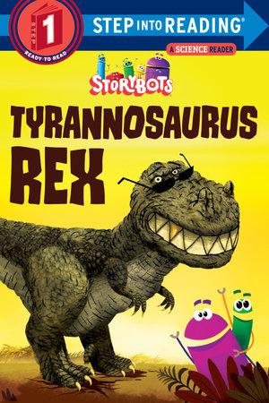 Tyrannosaurus Rex (StoryBots) by Storybots