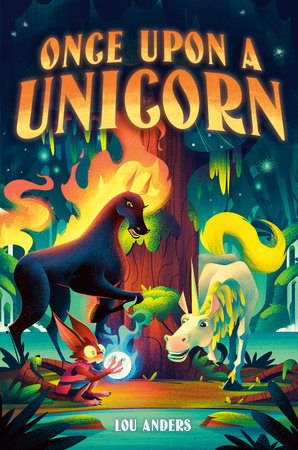 Once Upon a Unicorn by Lou Anders