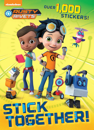 Stick Together! (Rusty Rivets) by Golden Books