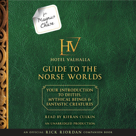 For Magnus Chase: The Hotel Valhalla Guide to the Norse Worlds by Rick Riordan