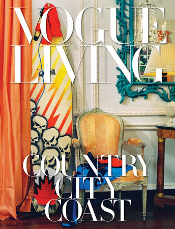 Vogue Living: Country, City, Coast by