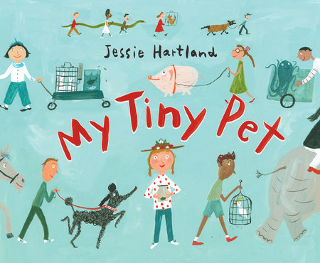 My Tiny Pet by Jessie Hartland