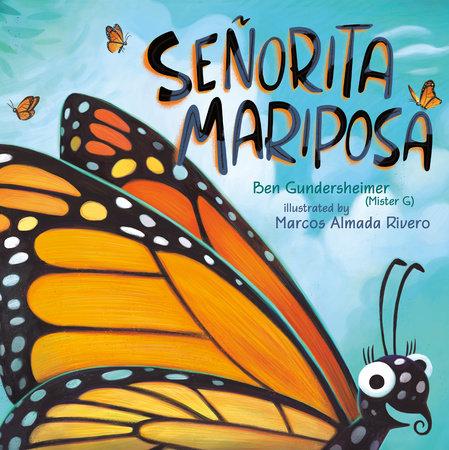 Señorita Mariposa by Ben Gundersheimer (Mister G)