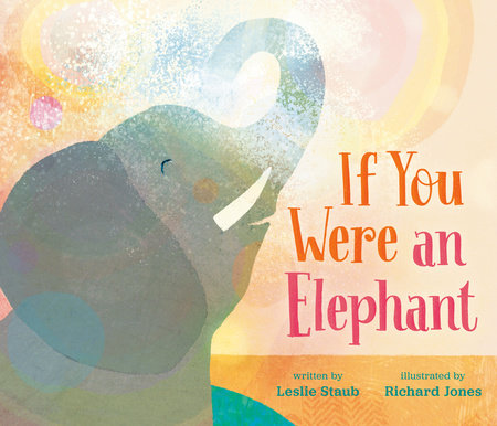 If You Were an Elephant by Leslie Staub
