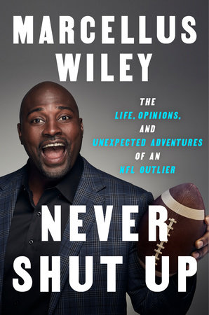 Never Shut Up by Marcellus Wiley