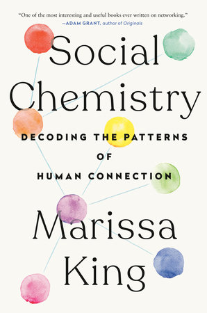 Social Chemistry by Marissa King