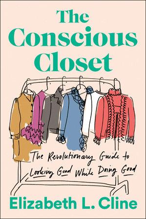 The Conscious Closet by Elizabeth L. Cline