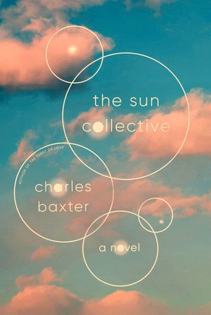 The Sun Collective by Charles Baxter